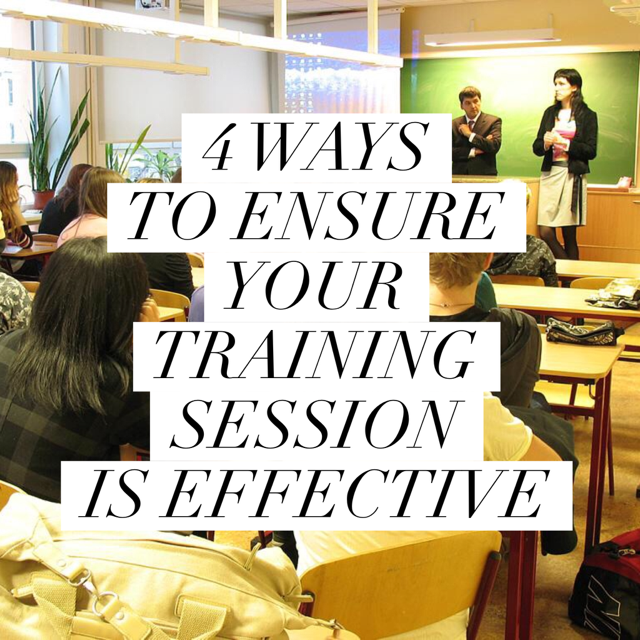 Four Ways to Ensure your Training Session is Effective