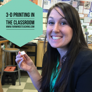 3-D Printing in the Classroom