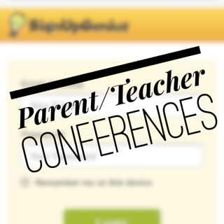 Parent/Teacher Conferences are coming!