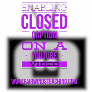 How to enable the Closed Caption feature on your YouTube videos