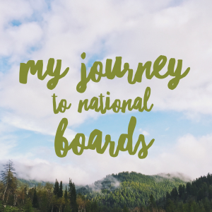 My Journey to National Boards
