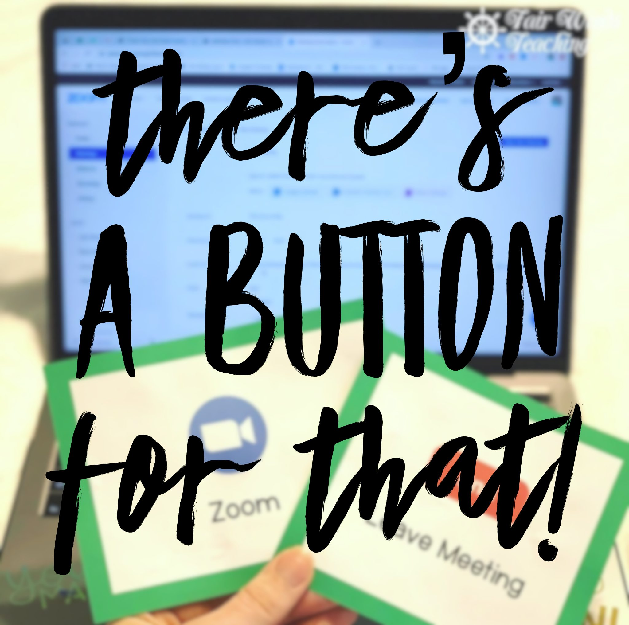 There's a Button for that!
